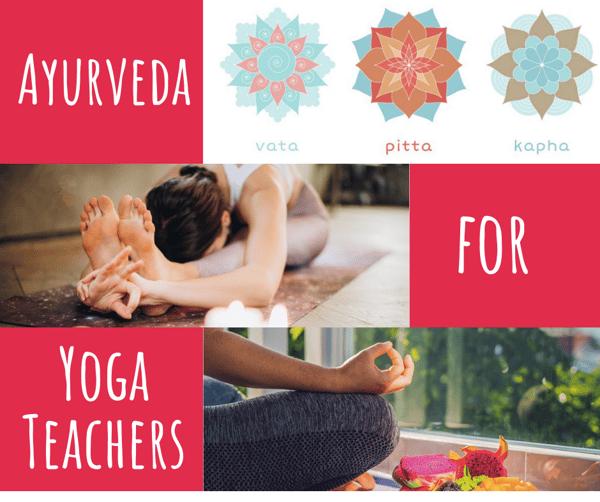 Ayurveda for Yoga Teachers